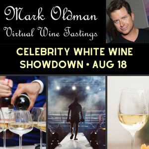 Celebrity White Wine Showdown | Mark Oldman Virtual Wine Tastings