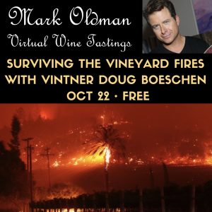 Surviving the Vineyard Fires with Vintner Doug Boeschen – Oct 22