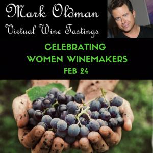 Celebrating Women Winemakers | Mark Oldman Virtual Wine Tastings